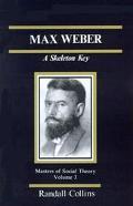 Max Weber A Skeleton Key