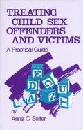 Treating Child Sex Offenders and Victims A Practical Guide