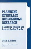 Planning Ethically Responsible Research A Guide for Students and Internal Review Boards