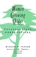 Women Growing Older Psychological Perspectives