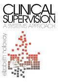 Clinical Supervision A Systems Approach