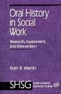 Oral History in Social Work Research, Assessment, and Intervention