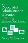 Successful Administration of Senior Housing Working With Elderly Residents