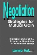 Negotiation Strategies for Mutual Gain  The Basic Text of the Harvard Law School Program on ...