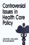 Controversial Issues in Health Care Policy