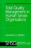 Total Quality Management in Human Service Organizations