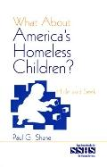What About America's Homeless Children? Hide and Seek