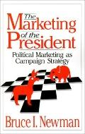 Marketing of the President Political Marketing As Campaign Strategy