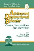 Adolescent Dysfunctional Behavior Causes, Interventions, and Prevention