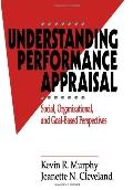 Understanding Performance Appraisal Social, Organizational, and Goal-Based Perspectives