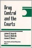 Drug Control and the Courts (Drugs, Health, and Social Policy)