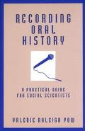 Recording Oral History A Practical Guide for Social Scientists