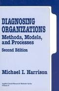 Diagnosing Organizations Methods, Models, and Processes