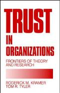 Trust in Organizations Frontiers of Theory and Research