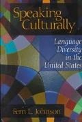 Speaking Culturally Language Diversity in the United States Language Diversity in the United...