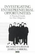 Investigating Entrepreneurial Opportunities A Practical Guide for Due Diligence