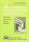 Maximizing People Power in Schools Motivating and Managing Teachers and Staff
