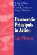 Democratic Principals in Action Eight Pioneers