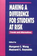 Making a Difference for Students at Risk Trends and Alternatives