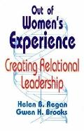 Out of Women's Experience Creating Relational Leadership
