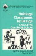 Multiage Classrooms by Design Beyond the One-Room School