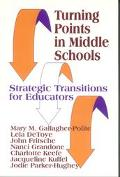Turning Points in Middle Schools Strategic Transitions for Educators