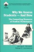Why We Assess Students-And How The Competing Measures of Student Performance