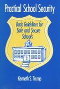Practical School Security Basic Guidelines for Safe and Secure Schools