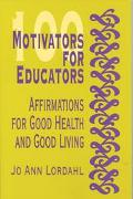 100 Motivators for Educators Affirmations for Good Health and Good Living