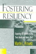 Fostering Resiliency Expecting All Students to Use Their Minds and Hearts Well