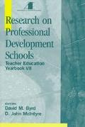 Research on Professional Development Schools Teacher Education Yearbook VII