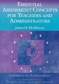 Essential Assessment Concepts for Teachers and Administrators