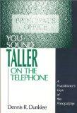 You Sound Taller on the Telephone: A Practitioner's View of the Principalship