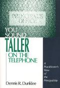You Sound Taller on the Telephone A Practitioner's View of the Principalship