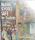 Making Schools Safe for Students Creating a Proactive School Safety Plan