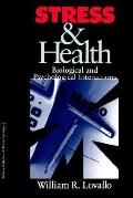 Stress and Health Biological and Psychological Interactions