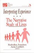 Interpreting Experience The Narrative Study of Lives