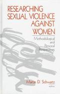Researching Sexual Violence Against Women Methodological and Personal Perspectives