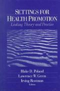 Settings for Health Promotion Linking Theory and Practice