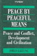 Peace by Peaceful Means Peace and Conflict, Development and Civilization