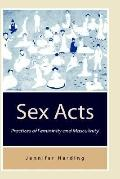 Sex Acts Practices of Femininity and Musculinity