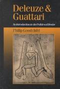 Deleuze and Guattari An Introduction to the Politics of Desire