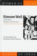 Simone Weil: On Politics, Religion and Society (Women of Ideas series)