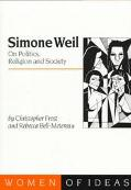 Simone Weil On Politics, Religion and Society