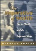 Imperative of Health Public Health and the Regulated Body