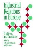 Industrial Relations in Europe Traditons and Transitions