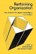 Rethinking Organization New Directions in Organization Theory and Analysis