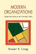 Modern Organizations Organization Studies in the Postmodern World