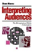 Interpreting Audiences The Ethnography of Media Consumption