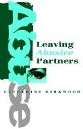 Leaving Abusive Partners From the Scars of Survival to the Wisdom for Change